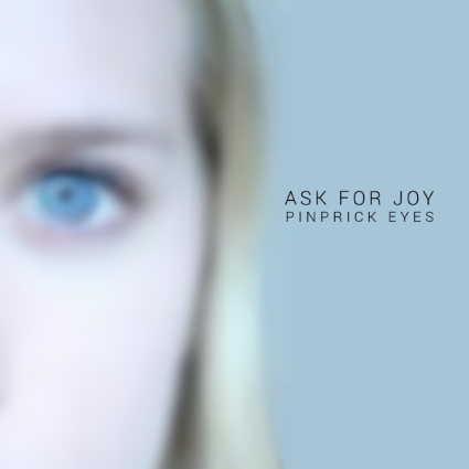 Ask_for_Joy_-_Pinprick_Eyes